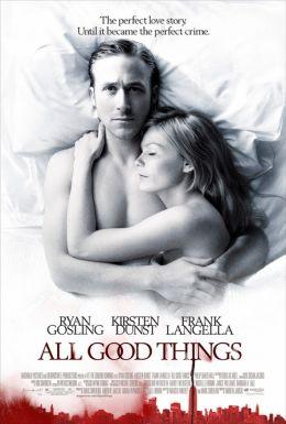 """Постер к фильму """"Все самое лучшее"""" /All Good Things/ (2010)"""