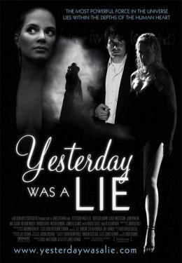 """Постер к фильму """"Вчера была ложь"""" /Yesterday Was a Lie/ (2008)"""