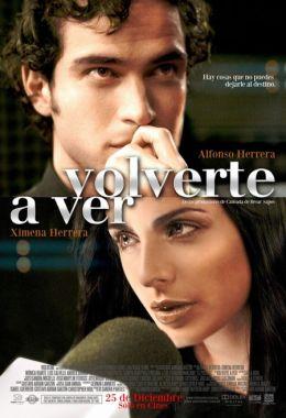 """Постер к фильму """"Вновь видеть тебя"""" /Volverte a ver/ (2008)"""