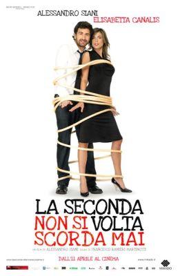 """Постер к фильму """"Во второй раз ты никогда не забудешь"""" /La seconda volta non si scorda mai/ (2008)"""