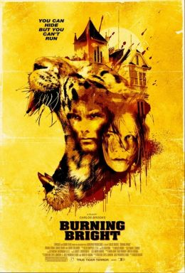 "Постер к фильму ""Во власти тигра"" /Burning Bright/ (2010)"