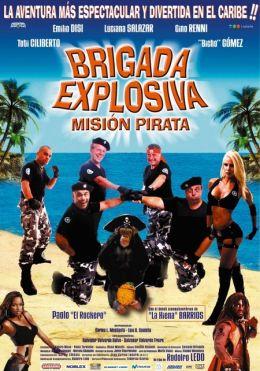 """Постер к фильму """"Взрывоопасные бригады: Пиратские миссии"""" /Brigada explosiva: Mision pirata/ (2008)"""