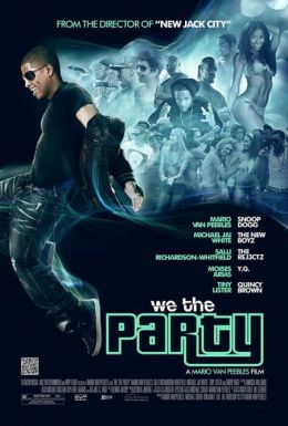"""Постер к фильму """"We the Party"""" /We the Party/ (2012)"""