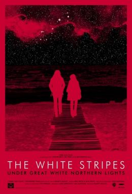 "Постер к фильму ""The White Stripes под северным сиянием"" /The White Stripes Under Great White Northern Lights/ (2009)"