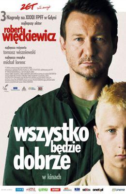 "Постер к фильму ""Все будет хорошо"" /Wszystko bedzie dobrze/ (2007)"