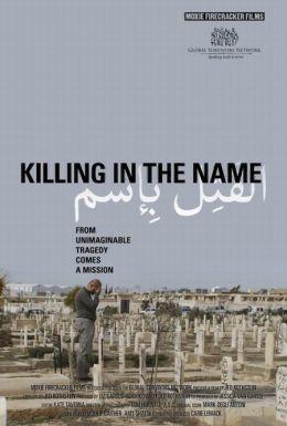 "Постер к фильму ""Убийство во имя"" /Killing in the Name/ (2010)"