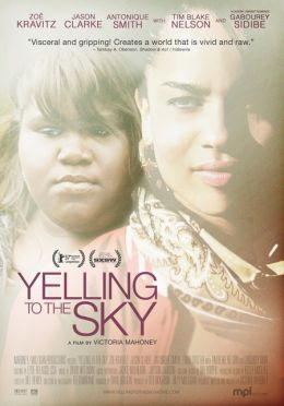 "Постер к фильму ""Крик в небеса"" /Yelling to the Sky/ (2011)"