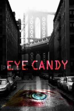 """Постер к фильму """"Приятный на вид"""" /Eye Candy/ (2014)"""