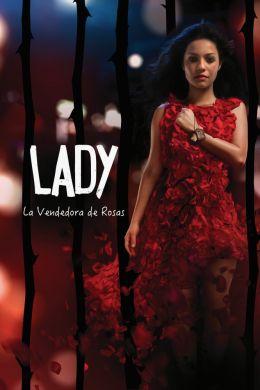 """Постер к фильму """"Продавщица роз"""" /Lady, La Vendedora de Rosas/ (2015)"""