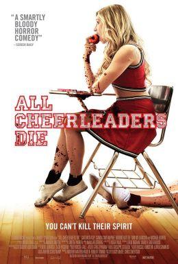 "Постер к фильму ""Все чирлидерши умрут"" /All Cheerleaders Die/ (2013)"