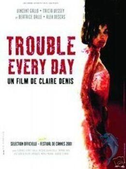 """Постер к фильму """"Что ни день, то неприятности"""" /Trouble Every Day/ (2001)"""