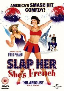 """Постер к фильму """"Шлепни ее, она француженка"""" /Slap Her, She's French/ (2002)"""