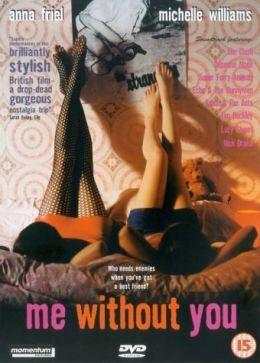 """Постер к фильму """"С тобой и без тебя"""" /Me Without You/ (2001)"""