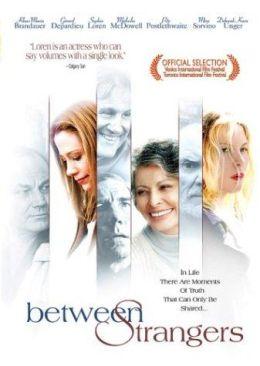 """Постер к фильму """"Только между нами"""" /Between Strangers/ (2002)"""