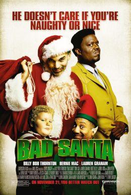 """Постер к фильму """"Плохой Санта"""" /Bad Santa/ (2003)"""