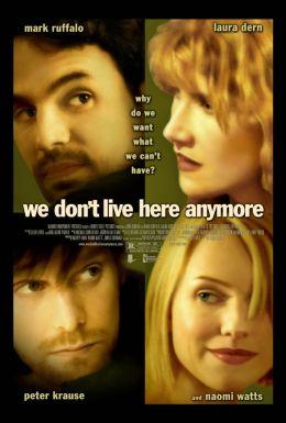 """Постер к фильму """"Мы здесь больше не живем"""" /We Don't Live Here Anymore/ (2004)"""