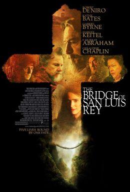 """Постер к фильму """"Мост короля Людовика Святого"""" /The Bridge of San Luis Rey/ (2004)"""