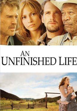 """Постер к фильму """"Незаконченная жизнь"""" /An Unfinished Life/ (2005)"""