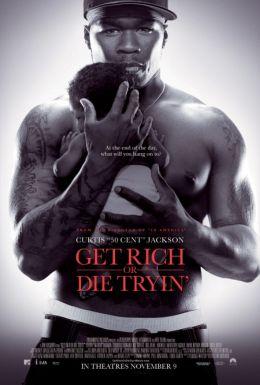 """Постер к фильму """"Разбогатей или сдохни"""" /Get Rich or Die Tryin'/ (2005)"""