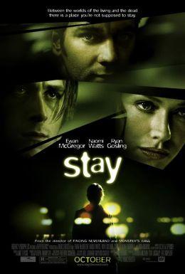 """Постер к фильму """"Останься"""" /Stay/ (2005)"""