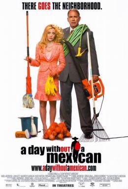 """Постер к фильму """"День без мексиканца"""" /A Day Without a Mexican/ (2004)"""