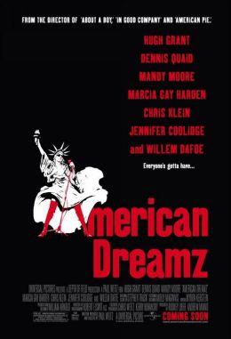 """Постер к фильму """"Американская мечта"""" /American Dreamz/ (2006)"""