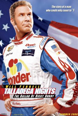 "Постер к фильму ""Рики Бобби: Король дороги"" /Talladega Nights: The Ballad of Ricky Bobby/ (2006)"