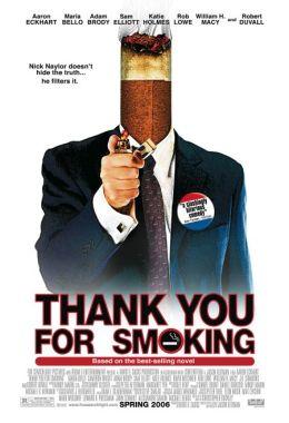 """Постер к фильму """"Здесь курят"""" /Thank You for Smoking/ (2005)"""