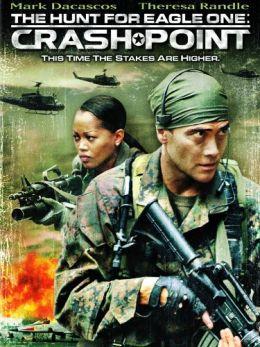 "Постер к фильму ""Миссия спасения 2: точка удара"" /The Hunt for Eagle One: Crash Point/ (2006)"