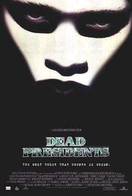 """Постер к фильму """"Мертвые президенты"""" /Dead Presidents/ (1995)"""