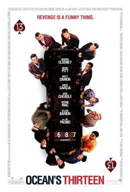 """Постер к фильму """"Тринадцать друзей Оушена"""" /Ocean's Thirteen/ (2007)"""