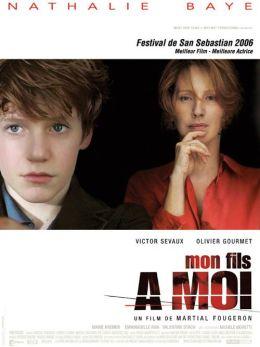 """Постер к фильму """"Мой сын для меня"""" /Mon fils a moi/ (2007)"""