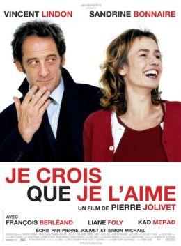 """Постер к фильму """"А вдруг это любовь?"""" /Je crois que je l'aime/ (2007)"""