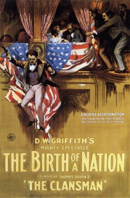 """Постер к фильму """"Рождение Нации"""" /The Birth of a Nation/ (1915)"""
