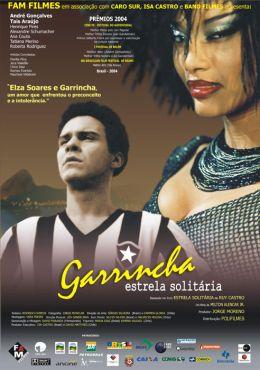"""Постер к фильму """"Гарринча - одинокая звезда"""" /Garrincha - Estrela Solitaria/ (2003)"""