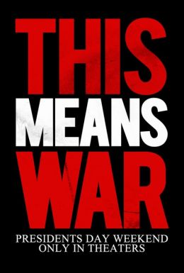 "Постер к фильму ""Значит, война"" /This Means War/ (2012)"