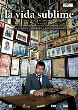 """Постер к фильму """"Блистательная жизнь"""" /La vida sublime/ (2010)"""