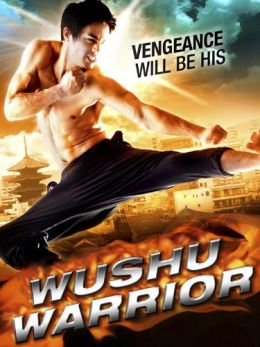 "Постер к фильму ""Воин ушу"" /Wushu Warrior/ (2010)"