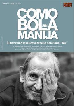 """Постер к фильму """"Как шар без рукоятки"""" /Como bola sin manija/ (2010)"""