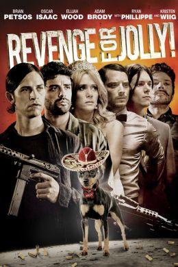 """Постер к фильму """"Всех порву!"""" /Revenge for Jolly!/ (2012)"""