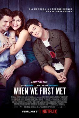 "Постер к фильму ""Когда мы познакомились"" /When We First Met/ (2018)"