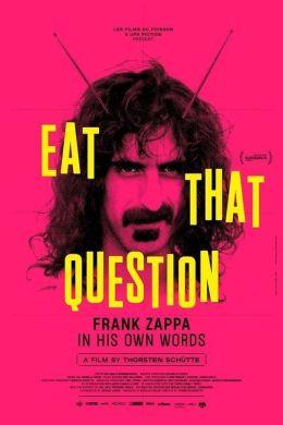 """Постер к фильму """"Съешь этот вопрос: Фрэнк Заппа своими словами"""" /Eat That Question: Frank Zappa in His Own Words/ (2016)"""
