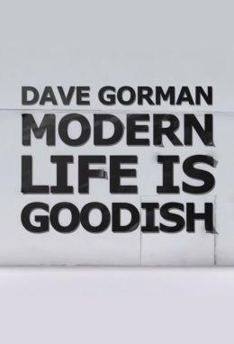 Дэйв Горман: современная жизнь хороша