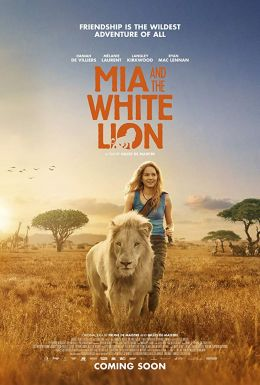 "Poster for the film ""Girl Mia and the White Lion"" / Mia and the White Lion / (2018)"