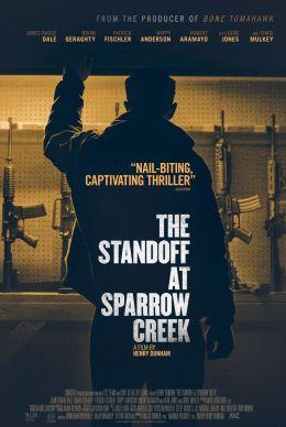 """Постер к фильму """"Противостояние в Спэрроу-Крик"""" /The Standoff at Sparrow Creek/ (2018)"""