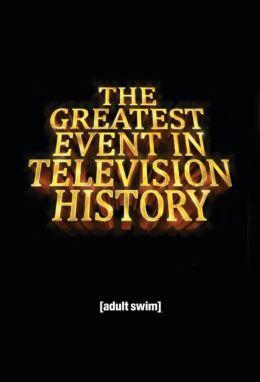 """Постер к фильму """"Лучшие события в истории телевидения"""" /The Greatest Event in Television History/ (2012)"""