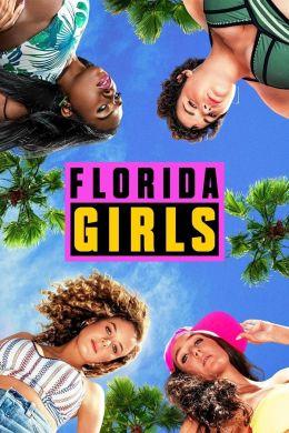 """Постер к фильму """"Девочки из Флориды"""" /Florida Girls/ (2019)"""