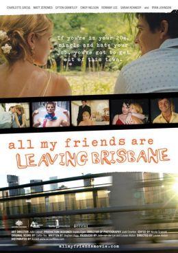 "Постер к фильму ""Все мои друзья покидают Брисбен"" /All My Friends Are Leaving Brisbane/ (2007)"