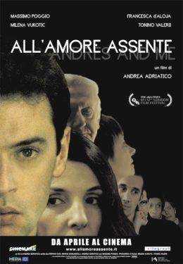 """Постер к фильму """"В отсутствие любви"""" /All'amore assente/ (2007)"""