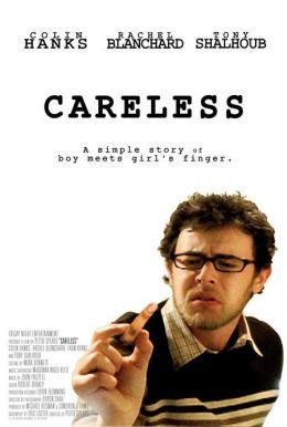 """Постер к фильму """"Беззаботный"""" /Careless/ (2007)"""